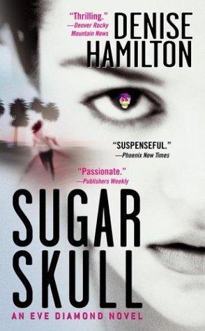 Sugar Skull (Eve Diamond Mystery, #2)