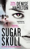 Sugar Skull (Eve Diamond Mystery, #2)