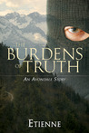 The Burdens of Truth by Etienne