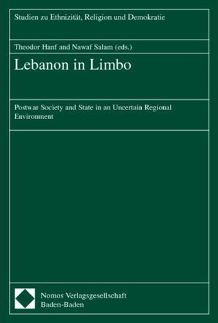 Lebanon in Limbo: Postwar Society and State in an Uncertain Regional Environment