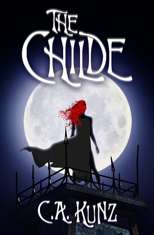 The Childe by C.A. Kunz