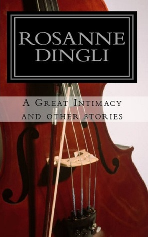 A Great Intimacy and Other Stories