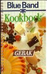 Blue Band kookboek : Gebak (Blue Band kookboek, #7)