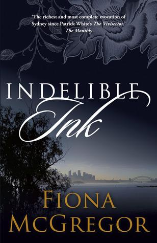 Indelible Ink by Fiona McGregor