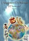 L'imperatore del mondo vol.1: Il filantropo