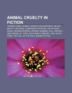 Animal Cruelty in Fiction: Trader Horn, Oldboy, Water for Elephants, Black Beauty, National Lampoon's Vacation, the Plague Dogs, Amores Perros, Spring, Summer, Fall, Winter... and Spring, El Topo, Southern Comfort, 1900, White Fang