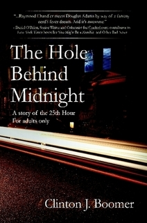 The Hole Behind Midnight by Clinton Boomer