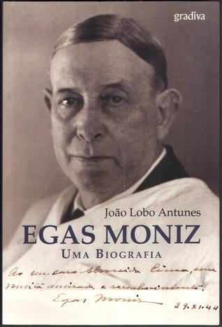 Egas Moniz Uma Biografia