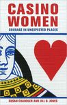 Casino Women: Courage in Unexpected Places