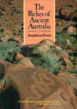 The Riches Of Ancient Australia: A Journey Into Pr...