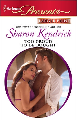 Too Proud to be Bought by Sharon Kendrick