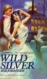 Wild Silver (The Delaneys, #9) (The Delaneys, The Untamed Years, #2)
