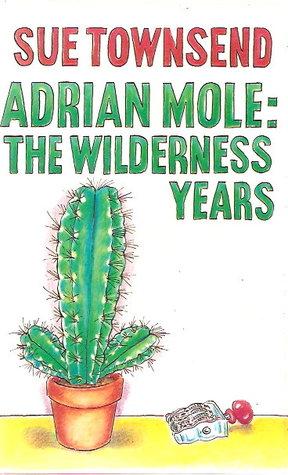 Adrian Mole: The Wilderness Years (Adrian Mole, #4)