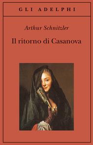 Il ritorno di Casanova by Arthur Schnitzler