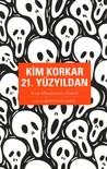 Kim Korkar 21. Yüzyıldan - Yeni Uluslararası Sistem by Bertrand Badie