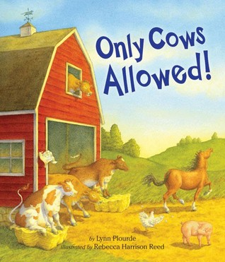 Only Cows Allowed! by Lynn Plourde