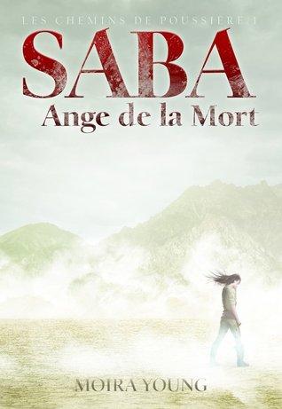 Saba, Ange de la Mort (Les chemins de poussière, #1)