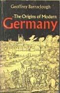 The Origins of Modern Germany by Geoffrey Barraclough
