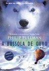 A Bússola de Ouro by Philip Pullman