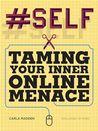 #Self: Taming Your Inner Online Menace