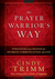 The Prayer Warrior's Way: S...