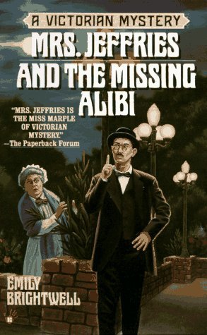 Mrs. Jeffries and the Missing Alibi by Emily Brightwell