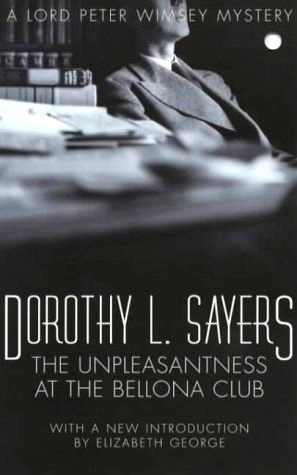 Unpleasantness at the Bellona Club(Lord Peter Wimsey 5)