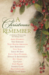 A Christmas to Remember: A Collection of Heartwarming True Christmas Stories