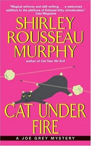 Cat Under Fire by Shirley Rousseau Murphy