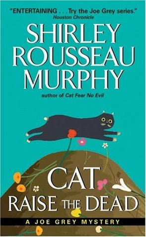 Cat Raise the Dead by Shirley Rousseau Murphy