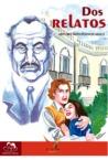 Dos Relatos by Arturo Montesinos Malo