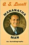 C.S. Lovett: Maranatha Man: An Autobiography