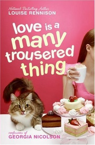 Love Is a Many Trousered Thing (Confessions of Georgia Nicolson, #8)