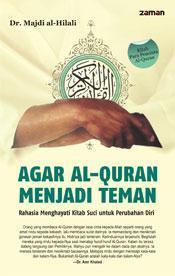 Agar Al-Quran Menjadi Teman by Majdi Al-Hilali