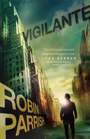 Vigilante by Robin Parrish