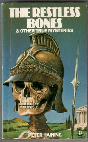The Restless Bones, And Other True Mysteries