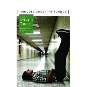 Mercury Under My Tongue by Sylvain Trudel