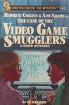 Hawkeye Collins & Amy Adams in The Case of the Video Game Smugglers & Other Mysteries (Can You Solve the Mystery?, #3)