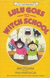 Lulu Goes to Witch School (An I Can Read Book)