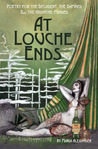At Louche Ends: Poetry for the Decadent, the Damned & the Absinthe-Minded