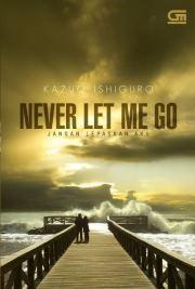 Never Let Me Go - Jangan Lepaskan Aku