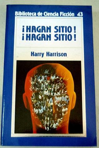 ¡Hagan sitio! ¡Hagan sitio! by Harry Harrison