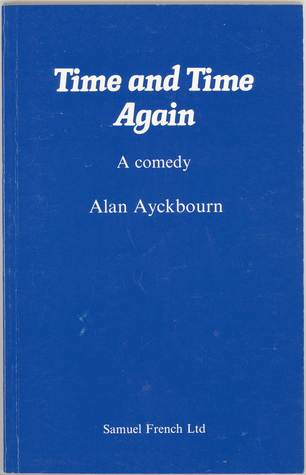Time And Time Again: A Comedy