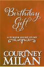 Birthday Gift by Courtney Milan