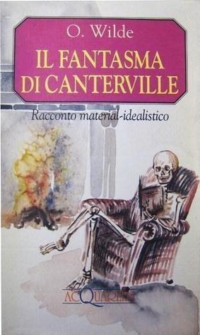 Il fantasma di Canterville. Racconto material-idealistico