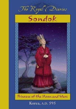 Sondok: Princess of the Moon and Stars, Korea, A.D. 595(The Royal Diaries)