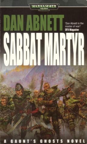 Sabbat Martyr (Gaunt's Ghosts #7)