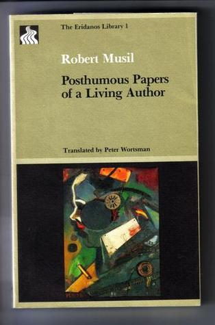 Ebook Posthumous Papers Of A Living Author by Robert Musil read!