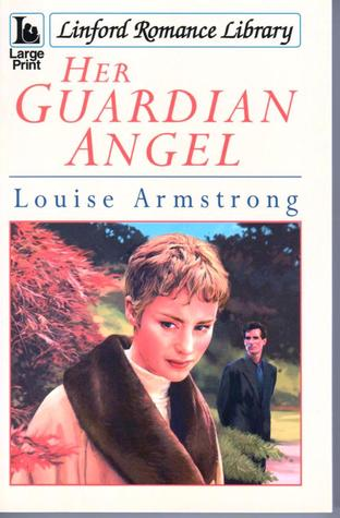 Her Guardian Angel by Louise Armstrong