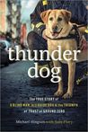 Thunder Dog: The True Story of a Blind Man, His Guide Dog, and the Triumph of Trust at Ground Zero